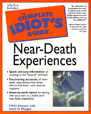 Image for COMPLETE IDIOTS GUIDE TO NEAR-DEATH EXPERIENCES