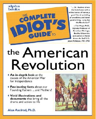 Image for The Complete Idiot's Guide to the American Revolution