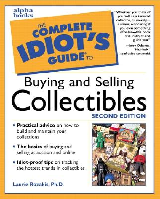 Image for The Complete Idiot's Guide to Buying and Selling Collectibles (Complete Idiot's Guides)