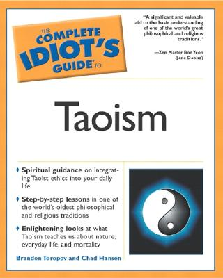 The Complete Idiot's Guide to Taoism, Brandon Toropov; Chad Hansen