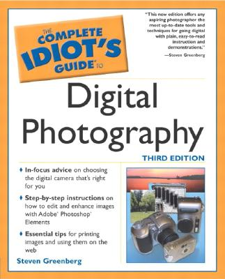 Image for The Complete Idiot's Guide to Digital Photography (3rd Edition)