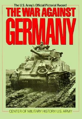 Image for The War Against Germany: Europe and Adjacent Areas (United States Army in World War II)