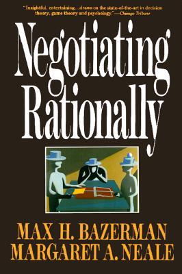 Negotiating Rationally, Bazerman, Max H.
