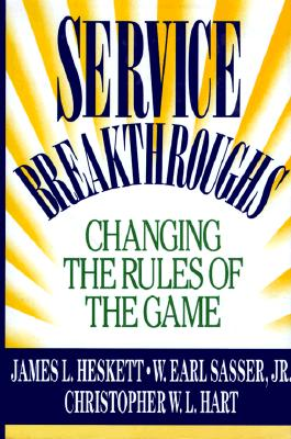 Image for Service Breakthroughs: Changing the Rules of the Game