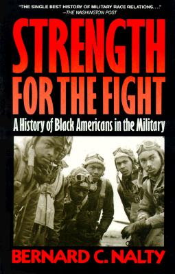 Image for Strength for the Fight: A History of Black Americans in the Military
