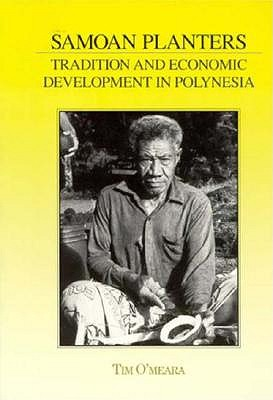 Samoan Planters: Tradition and Economic Development in Polynesia (Case Studies in Cultural Anthropology), O¿Meara, Tim