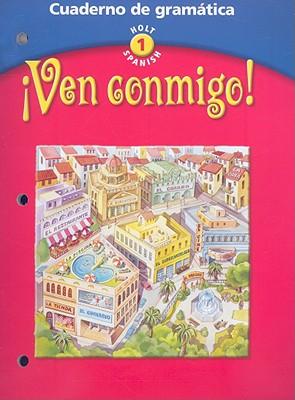 Image for Ven Conmigo! Cuaderno de Gramatica: Cuaderno de Gramatica (Holt Spanish, Level 1)