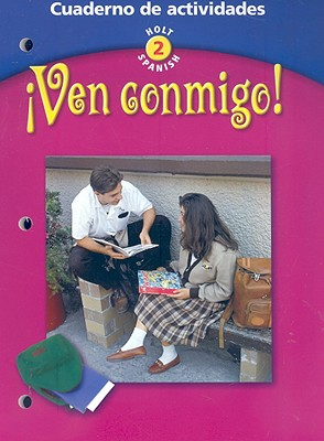Ven Conmigo! Cuaderno de Actividades (Holt Spanish: Level 2) (Spanish Edition), Jean Miller (Author), Catherine Dallas Purdy (Author)
