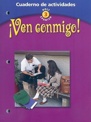 Ven Conmigo! Cuaderno de Actividades (Holt Spanish: Level 3) (Spanish Edition), Ellen Mayock, Barbara Sawhill