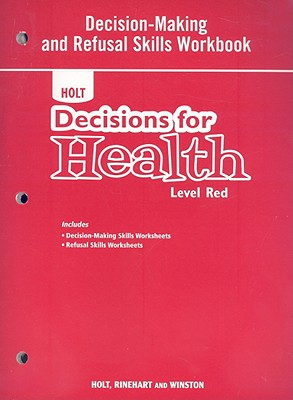 Image for Holt Decisions for Health, Level Red: Decision-Making and Refusal Skills Workbook
