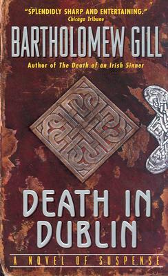 DEATH IN DUBLIN, Gill, Bartholomew