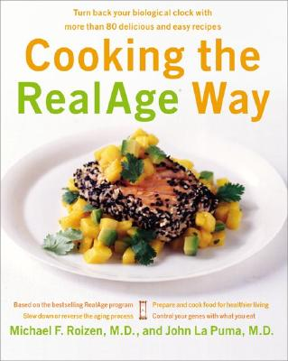 Image for Cooking the Realage Way : Turn Back Your Biological Clock With More Than 80 Delicious and Easy Recipes