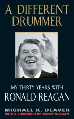 Image for A Different Drummer: My Thirty Years with Ronald Reagan