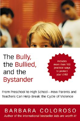 Image for Bully, the Bullied, and the Bystander, The