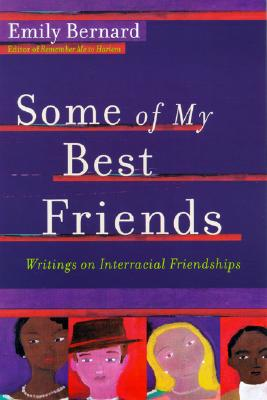 Image for Some of My Best Friends: Writings on Interracial Friendships
