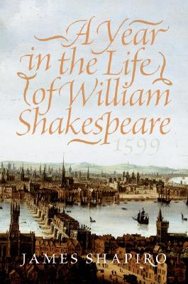 Image for A Year in the Life of William Shakespeare: 1599