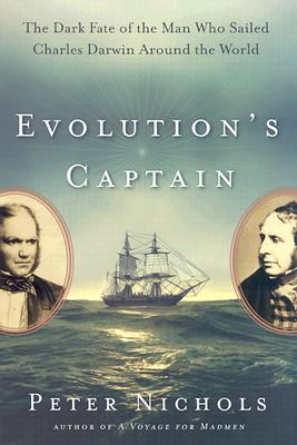 Image for Evolution's Captain: The Dark Fate of the Man Who Sailed Charles Darwin Around the World