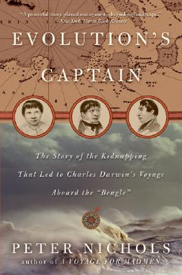 Image for Evolution's Captain: The Story of the Kidnapping That Led to Charles Darwin's Voyage Aboard the Beagle
