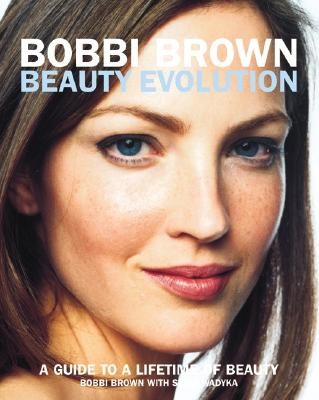 Image for Bobbi Brown Beauty Evolution: A Guide to a Lifetime of Beauty
