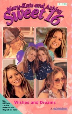 Image for Wishes and Dreams (Mary-Kate & Ashley Sweet 16, #2)