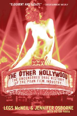 Image for The Other Hollywood: The Uncensored Oral History of the Porn Film Industry