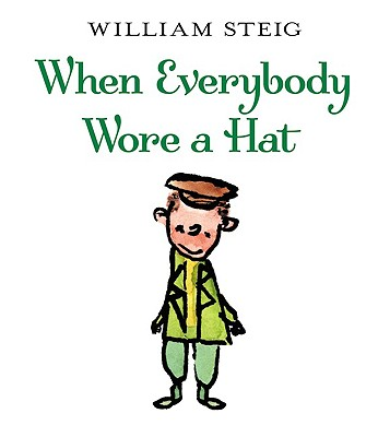 Image for When Everybody Wore a Hat (New York Times Best Illustrated Books (Awards))