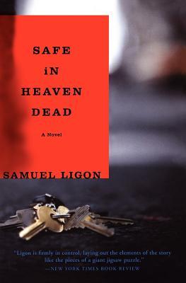 Safe in Heaven Dead: A Novel, Ligon, Samuel