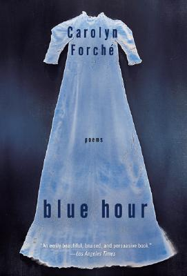 Blue Hour: Poems, Carolyn Forche