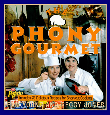 Image for The Phony Gourmet: Includes 75 Delicious Recipes for Shortcut Cooking