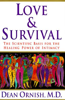 Image for Love & Survival:  The Scientific Basis for the Healing Power of Intimacy