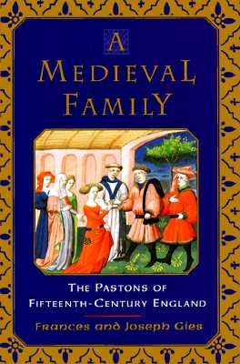 Image for A Medieval Family: The Pastons of Fifteenth-Century England