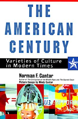 Image for AMERICAN CENTURY, THE VARIETIES OF CULTURE IN MODERN TIMES