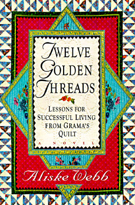 Image for Twelve Golden Threads: Lessons for Successful Living from Grandma's Quilt