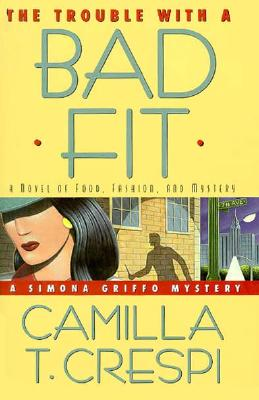 Image for TROUBLE WITH A BAD FIT : A NOVEL OF FOOD