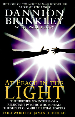 Image for At Peace in the Light: The Further Adventures of a Reluctant Psychic Who Reveals the Secret of Your Spiritual Powers