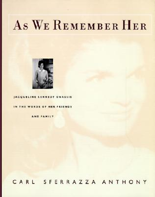 Image for As We Remember Her: Jacqueline Kennedy Onassis in the Words of Her Family and Friends