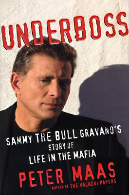 Image for Underboss: Sammy the Bull Gravano's Story of Life in the Mafia