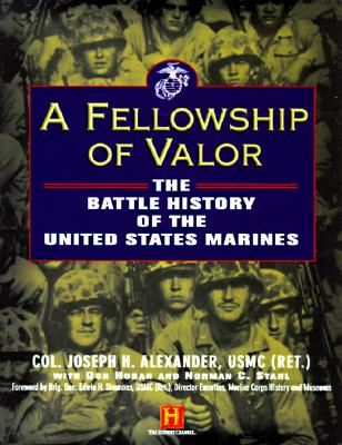 Image for A Fellowship of Valor: The Battle History of the United States Marines