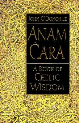 Image for Anam Cara: A Book of Celtic Wisdom