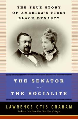 Image for The Senator and the Socialite: The True Story of America's First Black Dynasty