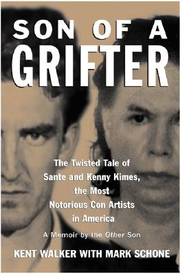 Image for Son of a Grifter: The Twisted Tale of Sante and Kenny Kimes, the Most Notorious Con Artists in America: A Memoir by the Other Son