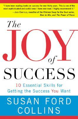 Image for The Joy of Success: 10 Essential Skills for Getting the Success You Want