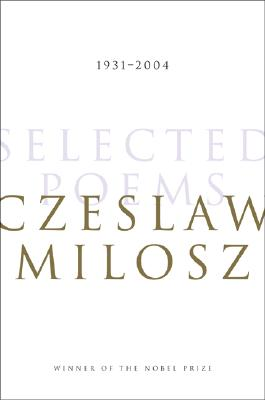 Selected Poems, CZESLAW MILOSZ, CZESAW MIOSZ