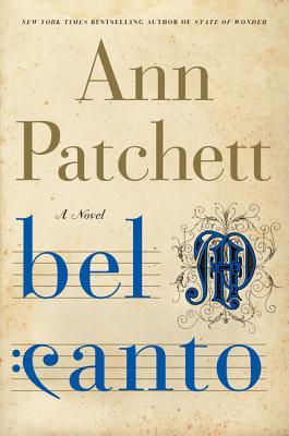 Bel Canto: A Novel, Patchett, Ann