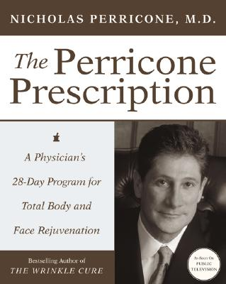 Image for The Perricone Prescription: A Physician's 28-Day Program for Total Body and Face Rejuvenation
