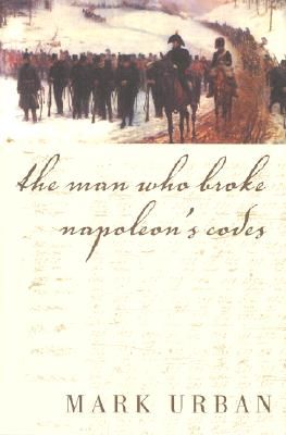 Image for The man who broke Napoleon's codes
