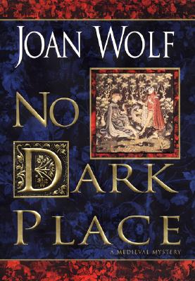 Image for NO DARK PLACE A MEDIEVAL MYSTERY