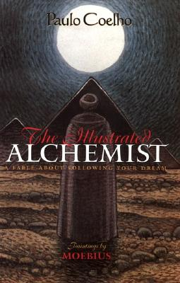 Image for The Illustrated Alchemist: A Fable About Following Your Dream