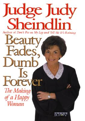 Image for Beauty Fades, Dumb Is Forever: The Making of a Happy Woman