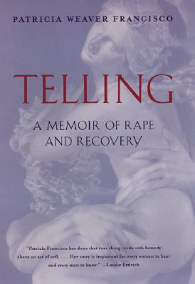 Telling: A Memoir of Rape and Recovery, Weaver Francisco, Patricia